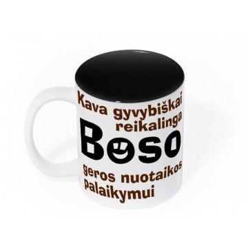 """Puodelis bosui """"Kava gyvybiškai reikalinga"""""""
